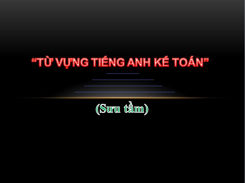 http://download940.mediafire.com/3vd55obnnbjg/ijx2gekp6rbedvg/1000+Tu+vung+tieng+anh+ke+toan-ketoanthanhtu.xlsx