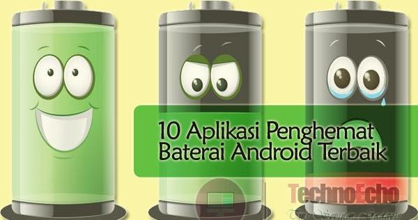 10 Aplikasi Untuk Menghemat Baterai HP Android Yang Cepat ...