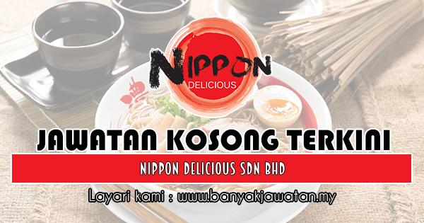 Jawatan Kosong Terkini 2018 di Nippon Delicious Sdn Bhd