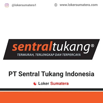 Lowongan Kerja Pekanbaru: PT Sentral Tukang Indonesia April 2021