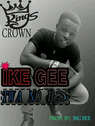 Ike Gee-Twa no B) [prod by Big Bee]