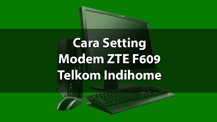 Cara Reset, Setting dan Mengganti Password Wifi Modem ZTE Indihome