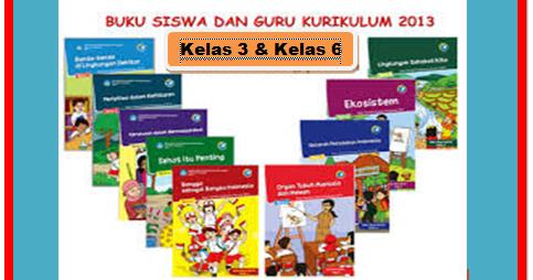 Download Buku Pegangan Guru Dan Siswa Kelas 3 Dan 6 Sd Kk 2013 Lengkap Semua Tema Sd