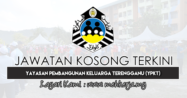 Jawatan Kosong Terkini 2019 di Yayasan Pembangunan Keluarga Terengganu (YPKT)