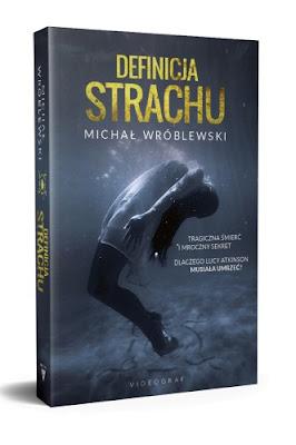 """""""Definicja strachu"""" - Michał Wróblewski"""