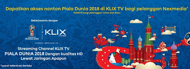 Pelanggan Nexmedia Bisa Nonton Piala Dunia 2018 Melalui KLIX TV