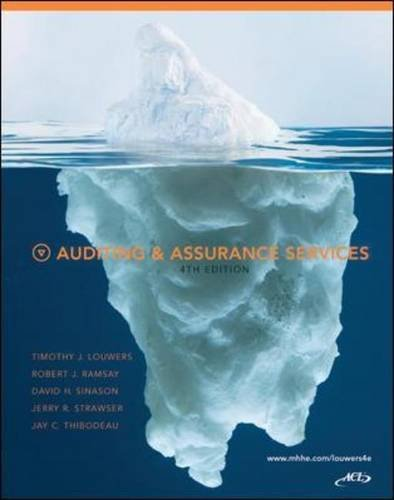 Auditing & Assurance Services, 4th Edition by Timothy J. Louwers and Robert J. Ramsay