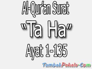 bacaan surat Ta Ha, surat Ta Halengkap, tex bacaan surat Ta Ha lengkap dengan terjemahan, latin, arab, dan indonesia