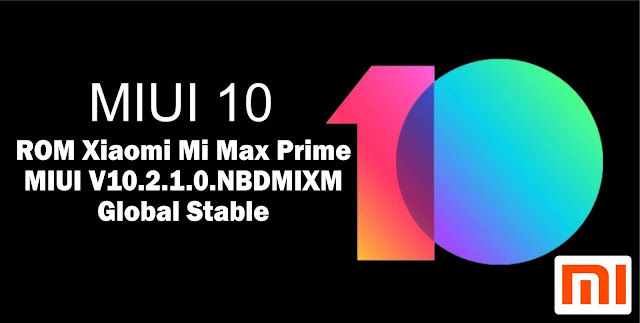 Download ROM Xiaomi Mi Max Prime MIUI V10.2.1.0.NBDMIXM Global Stable