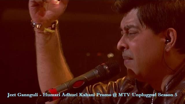 Jeet Gannguli - Humari Adhuri Kahani Promo @ MTV Unplugged Season 5