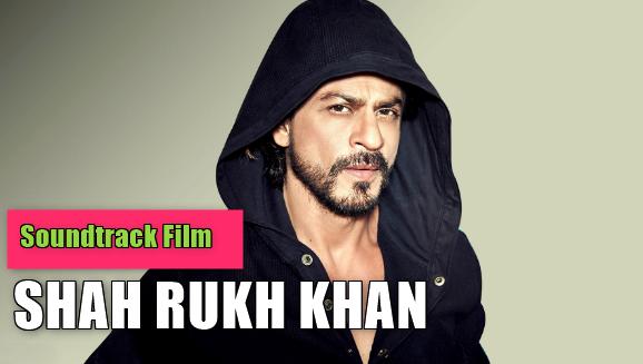 Album Lagu India Mp3 Soundtrack Film Shah Rukh Khan Full Rar,Lagu India Mp3, Soundtrack Film, Shah Rukh Khan,