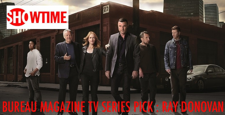 TAP THIS LINK BUREAU OF ARTS AND CULTURE MAGAZINE: TV PICK RAY DONOVAN on  SHOWTIME