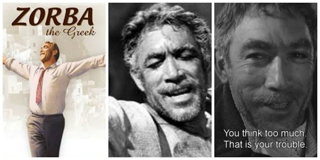Zorba the Greek They couldn't have picked a better actor than Anthony Quinn!