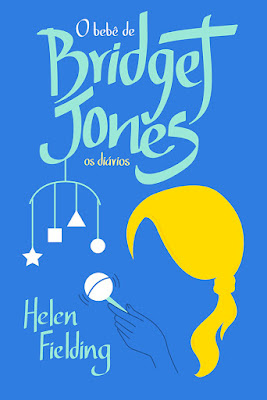 O bebe de Bridget Jones, de Helen Fielding - Editora Paralela