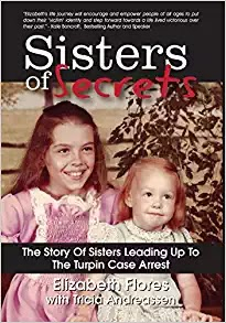 Sisters of Secrets: The Story of Sisters Leading Up to the Turpin Case Arrest