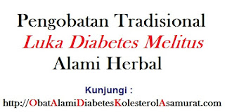 Pengobatan Tradisional luka Diabetes melitus alami herbal