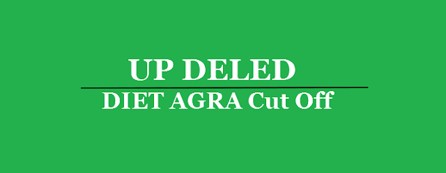 UP DELED DIET AGRA Cut Off 2017