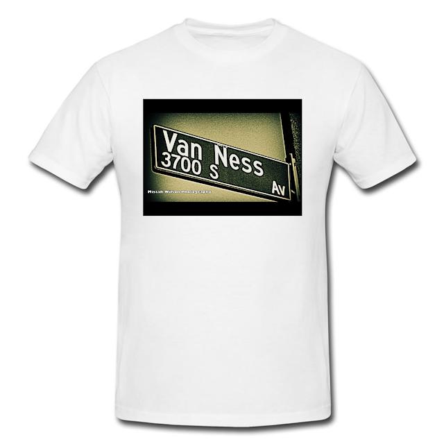 Van Ness Avenue, Los Angeles, California Conceptual Street Sign T-Shirt by Mistah Wilson Photography $30 each