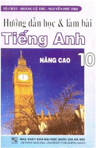 Hướng Dẫn Học Và Làm Bài Tiếng Anh 10 Nâng Cao - Tô Châu