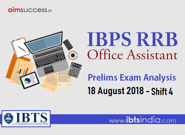 IBPS RRB Office Assistant Prelims Exam Analysis: 18 August 2018 - Shift 4
