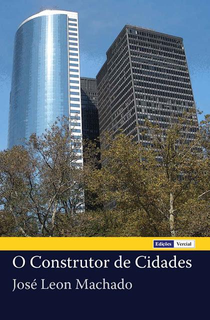 O Construtor de Cidades - José Leon Machado