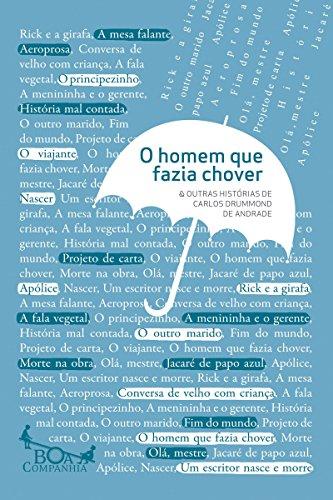 O homem que fazia chover e outras histórias Carlos Drummond de Andrade