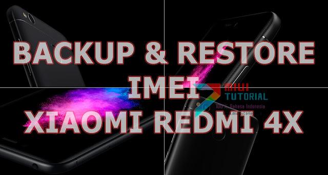 Lakukan Hal Ini Sebelum IMEI Xiaomi Redmi 4X Kamu terlanjur Hilang: Tutorial Backup NVRAM dan IMEI