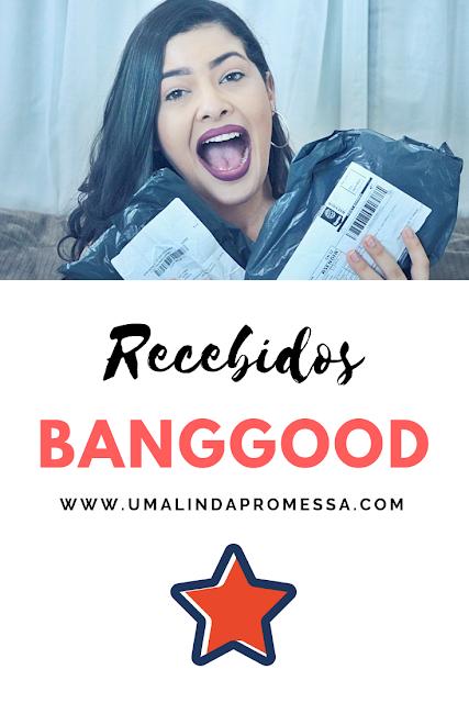 recebidos banggood 2018