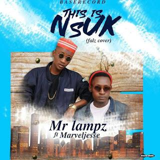 Music: This Is NSUK - Mr Lampz ft Marvel Jesse + Mr Lampz - Vibez