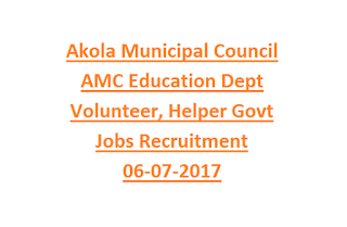 Akola Municipal Council AMC Education Dept Volunteer, Helper Govt Jobs Recruitment 06-07-2017