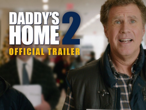 More Daddies, More Problems: Daddy's Home 2 in Theaters November 10th #DaddysHome2