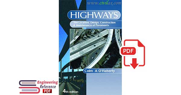 Highways The Location Design Construction and Maintenance
