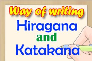 Way of Writing Hiragana and Katakana