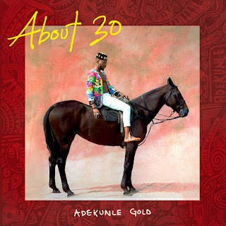 "[Album] Adekunle Gold - ""About 30"""