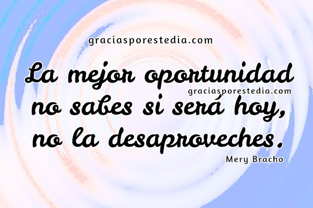 Frases de ánimo, aliento, buenos días con palabras positivas, frases cristianas para seguir adelante, aliento por Mery Bracho, imágenes con mensajes positivos.