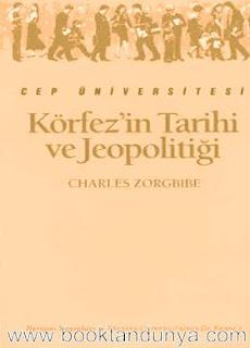 Charles Zorgbibe - Körfez'in Tarihi ve Jeopolitiği  (Cep Üniversitesi Dizisi - 72)