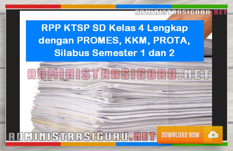 RPP KTSP SD Kelas 4 Lengkap dengan PROMES, KKM, PROTA, Silabus Semester 1 dan 2