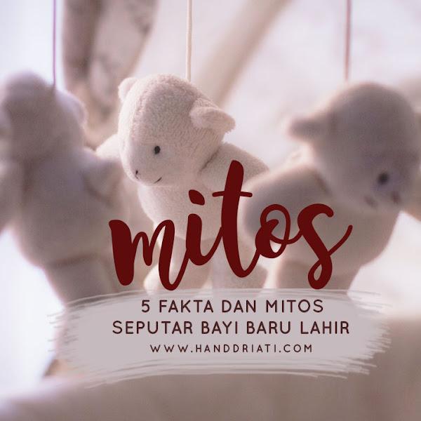 5 Fakta & Mitos Seputar Bayi Baru Lahir