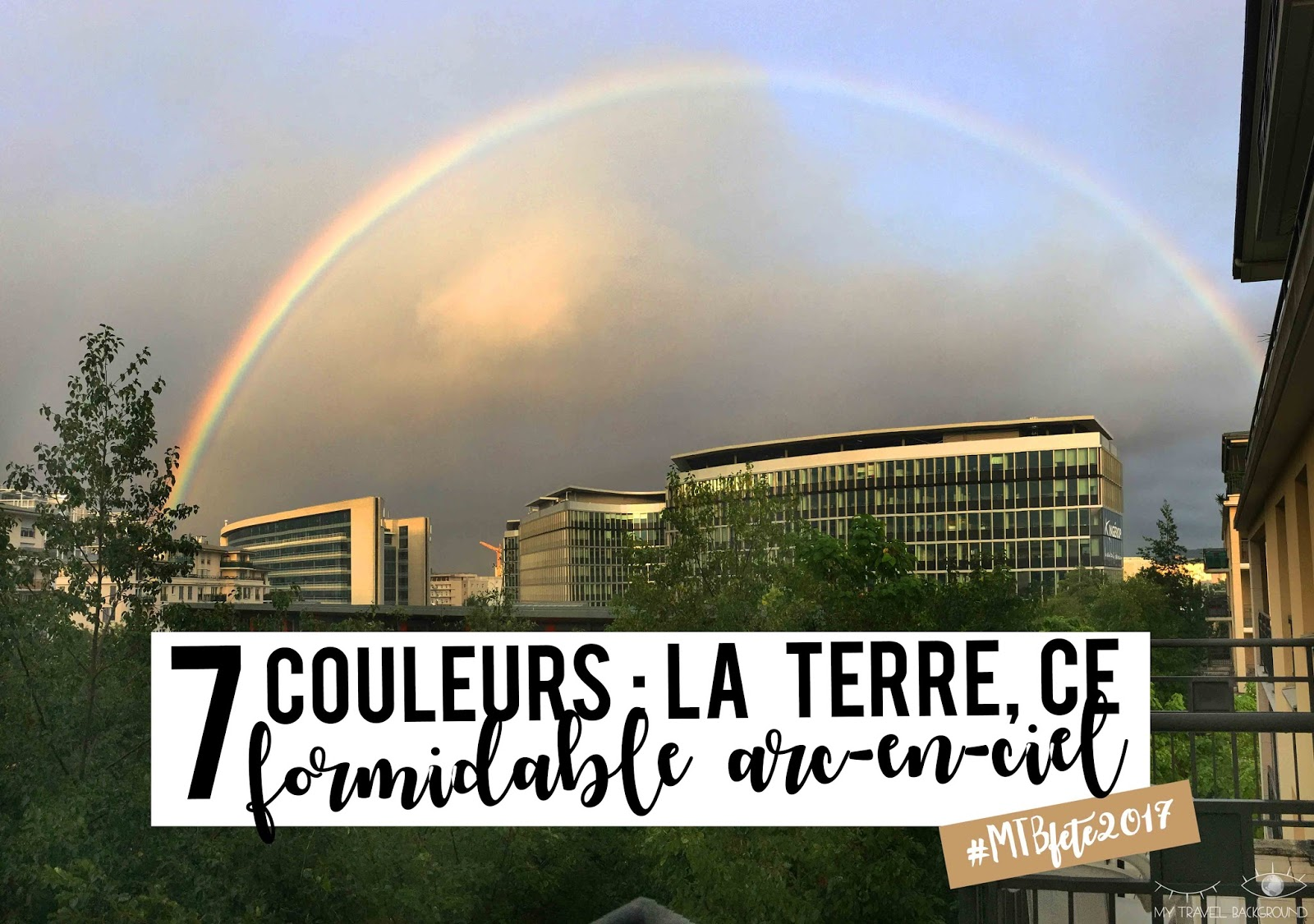 My Travel Background : La Terre, ce formidable arc-en-ciel !