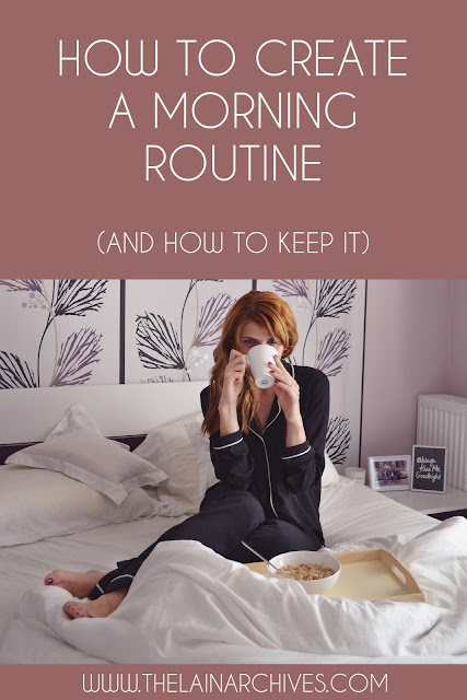 HOW TO CREATE A MORNING ROUTINE & KEEP IT: THE LAIN ARCHIVES