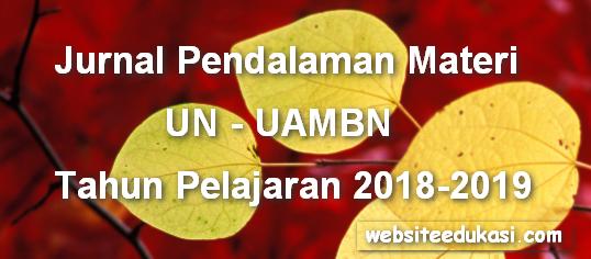 Jurnal Pendalaman Materi UN/UAMBN Tahun 2019