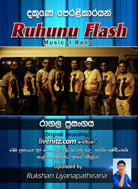 RUHUNU FLASH LIVE IN RAGALA 2017