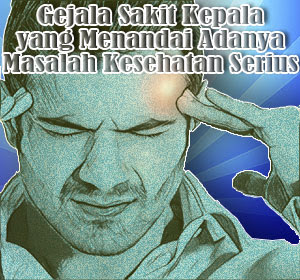 4 Gejala Sakit Kepala yang Menandai Adanya Masalah Kesehatan Serius