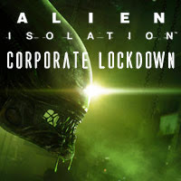 Alien Isolation Corporate Lockdown (DLC) (PC) 2014