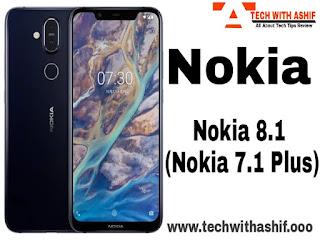 Nokia 8.1 , Nokia 7.1 plus