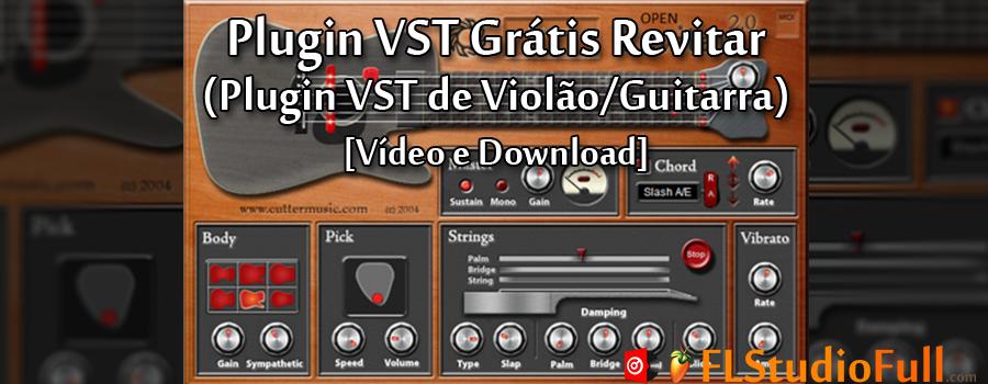 Plugin VST Grátis Revitar (Plugin VST de Violão/Guitarra) [Vídeo e Download]