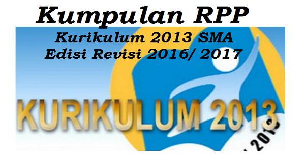 Kumpulan Rpp Kurikulum 2013 Sma Edisi Revisi 2016 2017 Akses Guru
