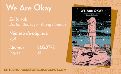 We Are Okay. Editorial Dutton Books for Young Readers. 236 páginas. Inglés. ¿LGBT+? Sí.