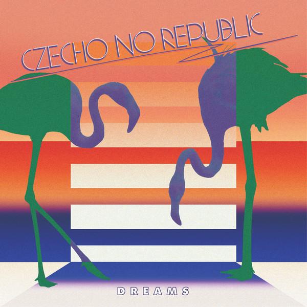 [Album] Czecho No Republic – DREAMS (2016.07.20/MP3/RAR)