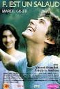 F. est un salaud, 1998